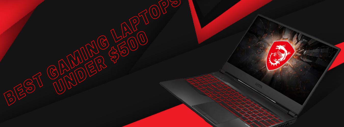 Best Gaming Laptops under 500$