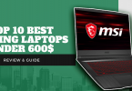Top 10 Best Gaming Laptops Under 600$ [October 2020] Review & Guide