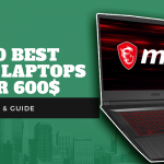 Top 10 Best Gaming Laptops Under 600$ [April 2020] Review & Buying Guide